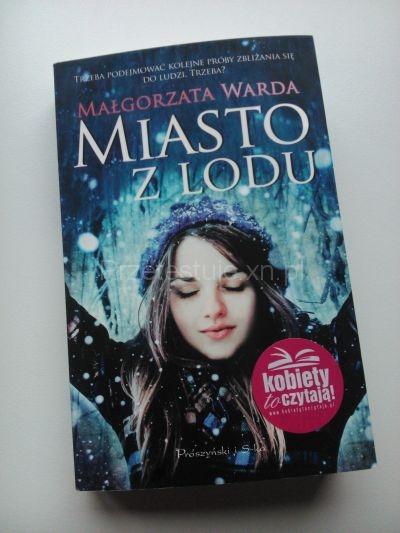 Małgorzata Warda Miasto z lodu