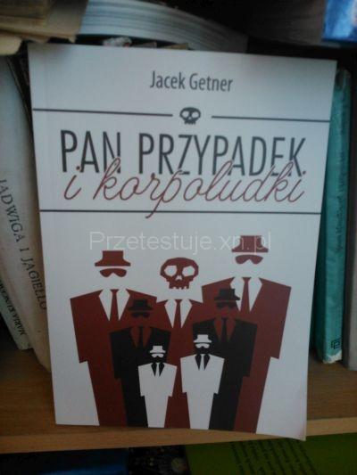 Pan Przypadek i korpoludki Jacek Getner