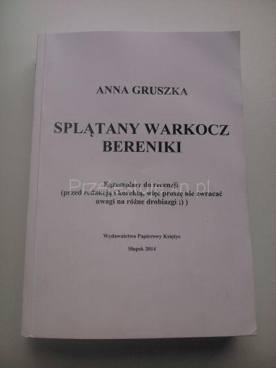 Splątany warkocz Bereniki Anna Gruszka