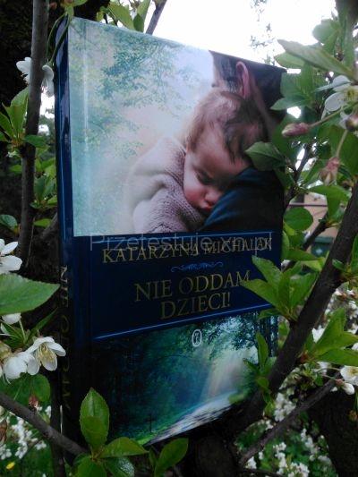 Nie oddam dzieci! Katarzyna Michalak