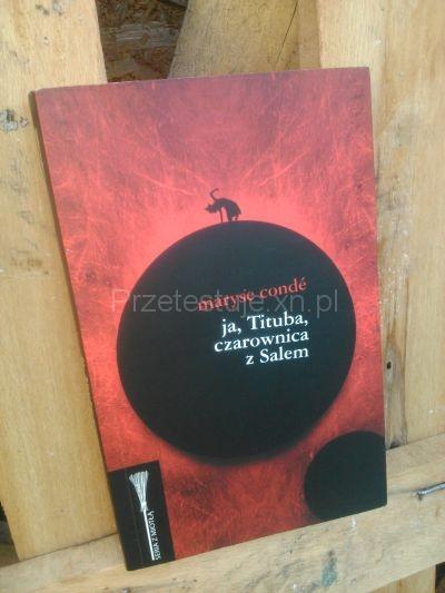Ja, Tituba, czarownica z Salem
