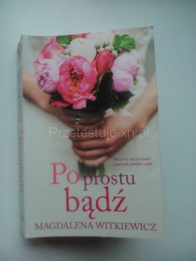 Po prostu bądź Magdalena Witkiewicz