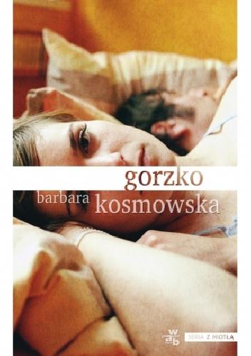 Barbara Kosmowska Gorzko