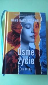 Ósme życie (dla Brilki) Nino Haratischwili