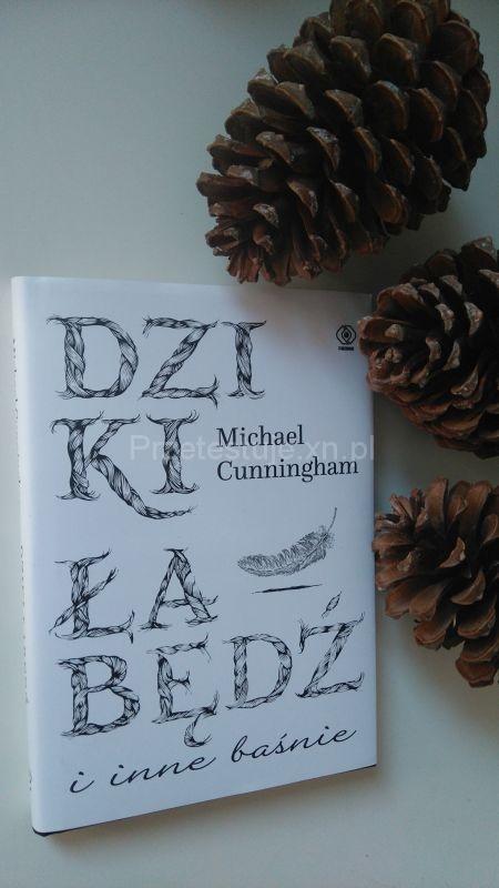 Dziki Łabędź i inne baśnie Michael Cunningham