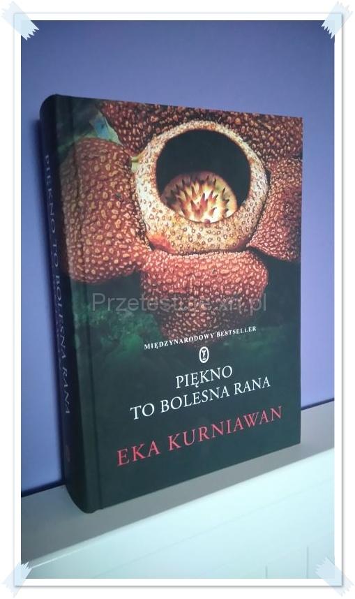 Eka Kurniawan Piękno to bolesna rana